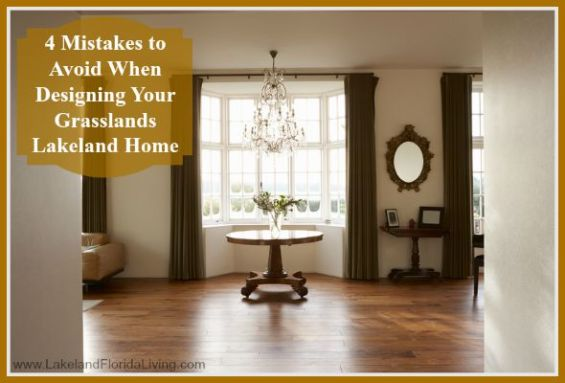 There are ways to avoid these common mistakes in your Lakeland FL Grasslands homes for sale, this includes careful and effective planning.