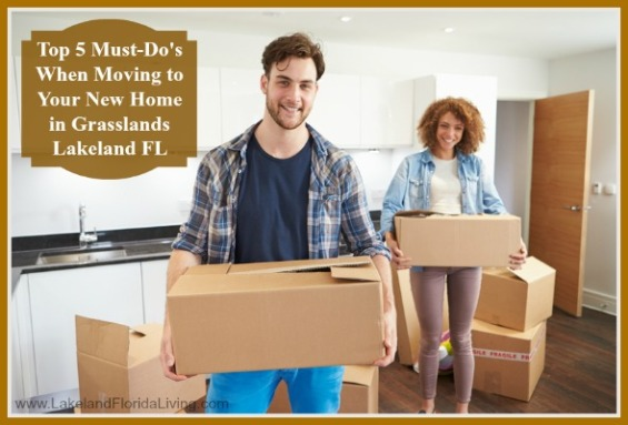 Here are moving reminders when you buy your new Grasslands Lakeland FL home for sale.